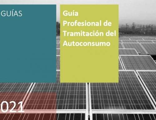 EL IDAE PUBLICA UNA VERSIÓN ACTUALIZADA DE LA GUÍA PARA TRAMITAR Y PONER EN MARCHA INSTALACIONES DE AUTOCONSUMO ENERGÉTICO